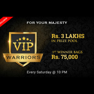 WIN ₹ 75,000 on VIP Warrior Tournaments From ₹ 3 Lakhs Prize Pool