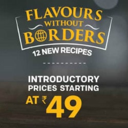 From ₹ 49 on Flavours Without Borders ! (Delivery ONLY)